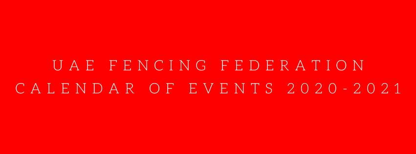 UAE FENCING FEDERATION CALENDAR OF EVENTS 2020-2021